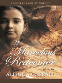 A Marvelous Redeemer: A Light for Christ trilogy, #3