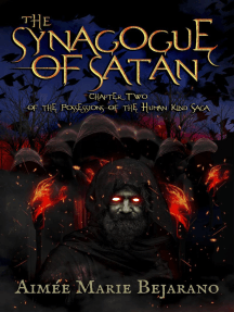 The Synagogue of Satan- Chapter Two of Possessions of the Human Kind Saga