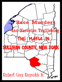 Race Murders and Narcotics Trafficking The Mafia In Sullivan County, New York