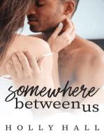 Somewhere Between Us