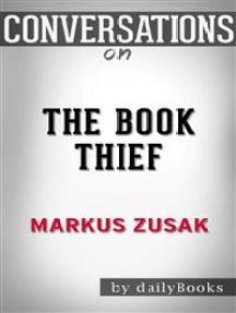 The Book Thief: by Markus Zusak   Conversation Starters