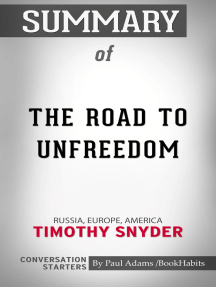 Summary of The Road to Unfreedom: Russia, Europe, America | Conversation Starters