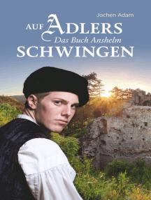 Auf Adlers Schwingen Das Buch Anshelm