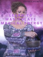Learn to Manipulate Magical Energy