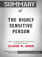 Summary of The Highly Sensitive Person: How to Thrive When the World Overwhelms You by Elaine N. Aron   Conversation Starters