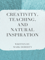 Creativity, Teaching, and Natural Inspiration