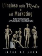 L'Inglese nella Moda e nel Marketing. Termini e neologismi usati nel Fashion System e nel Web Marketing