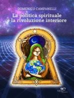 La politica spirituale e la rivoluzione interiore
