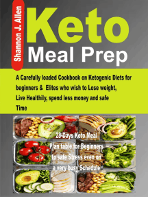 Keto Meal Prep: A Carefully loaded Cookbook on Ketogenic Diets for beginners & Elites who wish to Lose Weight, Live Healthily, spend less money and safe Time.