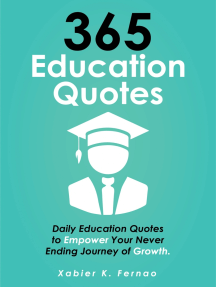 365 Education Quotes: Daily Education Quotes to Empower Your Never-Ending Journey of Growth