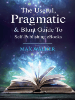 The Useful, Pragmatic & Blunt Guide To Self-Publishing