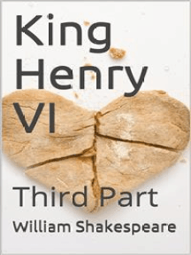 The History of King Henry the Sixth, Third Part