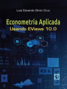 Econometría aplicada: Usando Eviews 10.0