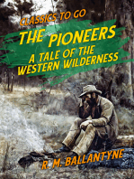 The Pioneers A Tale of the Western Wilderness