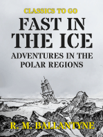 Fast in the Ice Adventures in the Polar Regions