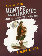 Hunted and Harried A Tale of the Scottish Covenanters