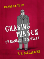 Chasing the Sun Or Rambles in Norway