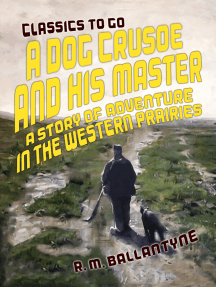 A Dog Crusoe and His Master A Story of Adventure in the Western Prairies