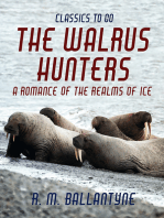 The Walrus Hunters A Romance of the Realms of Ice