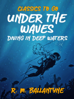 Under the Waves Diving in Deep Waters