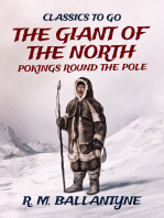 The Giant of the North Pokings Round the Pole