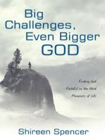 Big Challenges, Even Bigger God