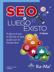 SEO Luego Existo 2ª Edición: Comunicación y presentación empresarial