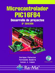 Microcontrolador PIC16F84. Desarrollo de proyectos. 3ª edición: INGENIERÍA ELECTRÓNICA Y DE LAS COMUNICACIONES