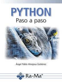 Python Paso a paso: PROGRAMACIÓN INFORMÁTICA/DESARROLLO DE SOFTWARE