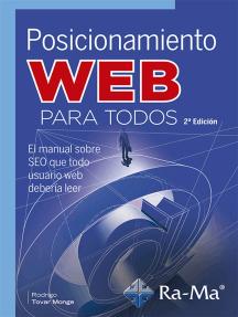 Posicionamiento Web para todos, 2ª Edición: Comunicación y presentación empresarial