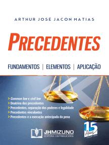 Precedentes: Fundamentos   Elementos   Aplicação