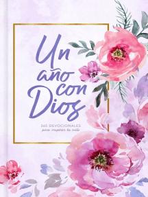 Un año con Dios: 365 devocionales para inspirar tu vida