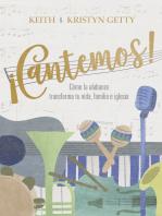 ¡Cantemos!: Cómo la alabanza transforma tu vida, familia e iglesia