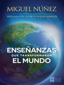 Enseñanzas que transformaron el mundo: Un llamado a despertar para la iglesia en Latino América.