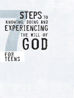 7 Steps to Knowing, Doing and Experiencing the Will of God