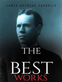 James Brendan Connolly: The Best Works