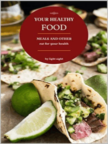 Your Healthy Food: Meals and Other