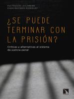 ¿Se puede terminar con la prisión?: Críticas y alternativas al sistema de justicia penal