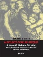 Alevilikte Ocaklar Gerçeği ve 4 Kapı 40 Makam Öğretisi: Alevi / Kızılbaş Katliamlarına Yönelik Ferman ve Fetvalar
