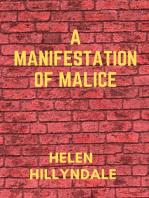 A Manisfestation of Malice