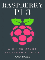 Raspberry PI 3: A Quick-Start Beginner's Guide
