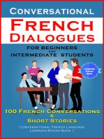 Conversational French Dialogues For Beginners and Intermediate Students: 100 French Conversations and Short Stories  (Conversational French Language Learning Books - Book 1)