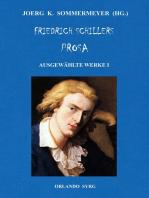 Friedrich Schillers Prosa. Ausgewählte Werke I