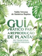 Guia Prático Para a Reprodução de Plantas
