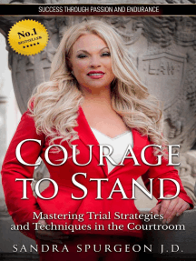 Courage to Stand: Mastering Trial Strategies and Techniques in the Courtroom