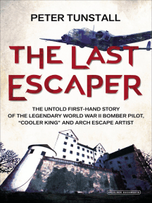 """The Last Escaper: The Untold First-Hand Story of the Legendary World War II Bomber Pilot, """"Cooler King"""" and Arch Escape Artist"""
