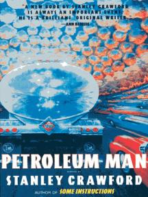 Petroleum Man: A Novel