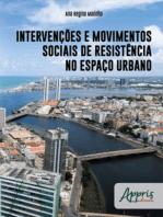 Intervenções e Movimentos Sociais de Resistência no Espaço Urbano