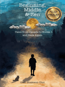 Beginning, Middle & Zen: Tales from Canada to Korea and Back Again
