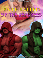 Enthralled by the Refugees